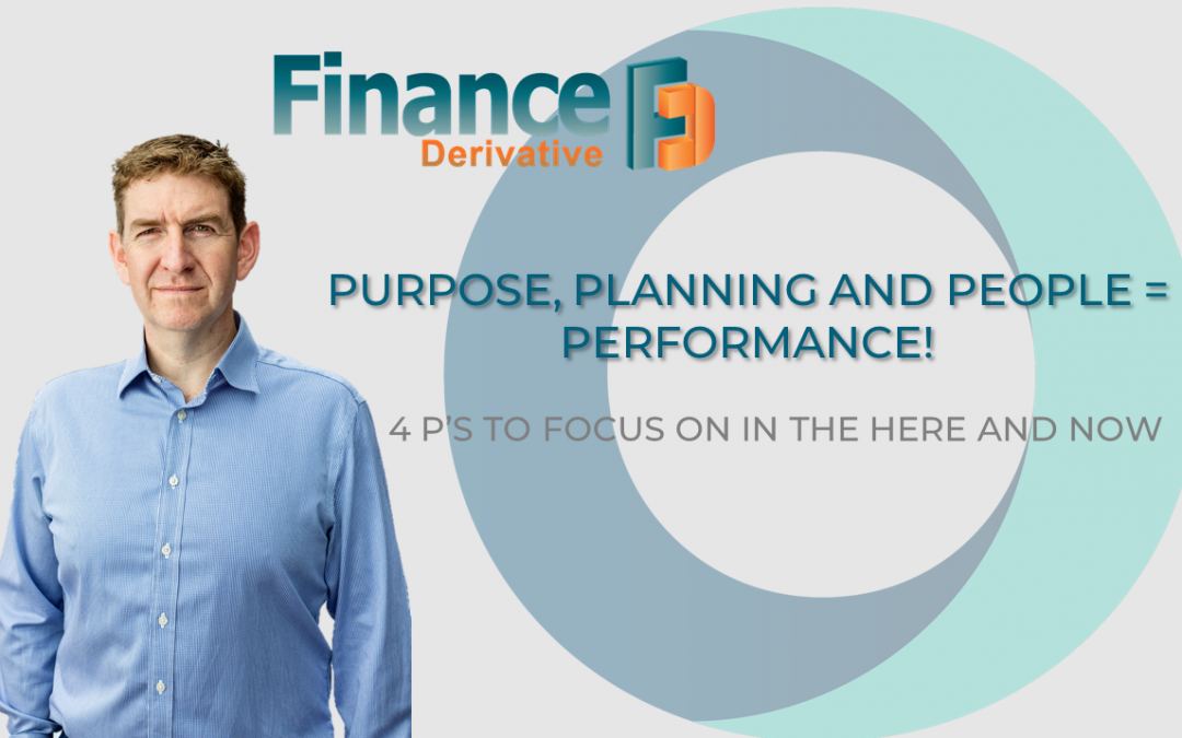 Purpose, Planning and People = Performance!
