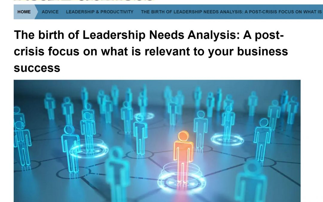 As seen in Real Business – The Birth of Leadership Needs Analysis