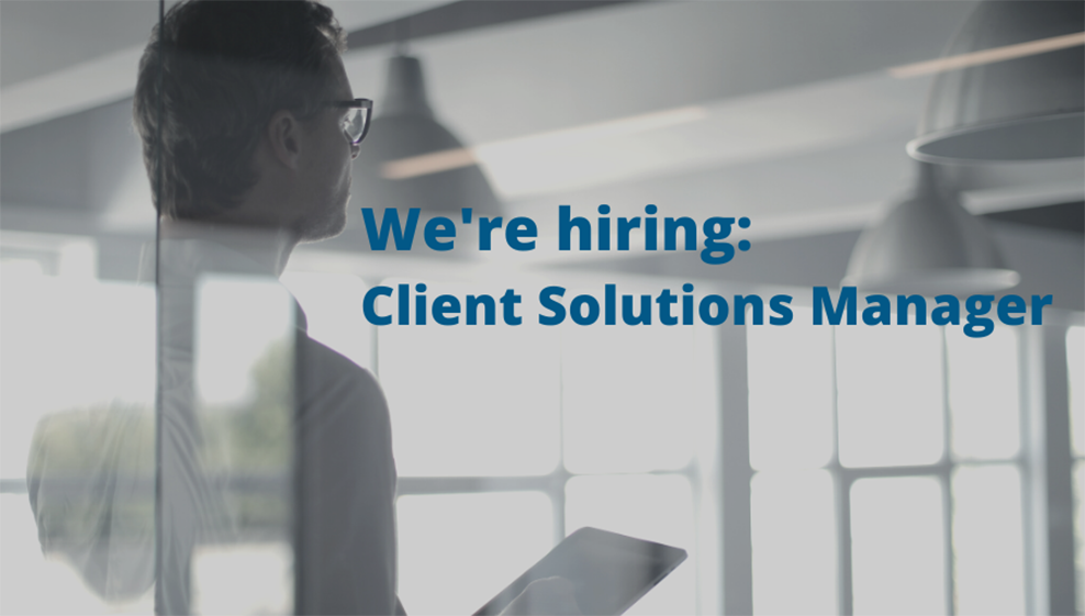 We're looking for a Client Solutions Manager